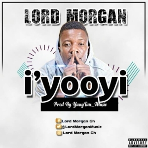 Lord Morgan - I'yooyi (Prod By YangTuu Music)